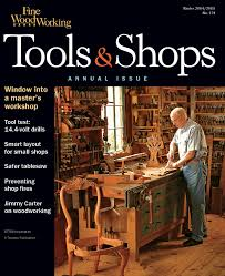 Fine Woodworking Magazine Subscription Discount by 174 U2013tools U0026 Shops 2004 Finewoodworking
