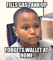 Meme Wallet - minor mistake marvin fills gas tank up forgets wallet at home