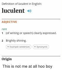 Meme Definition English - definition of luculent in english luculent adjective rare 1 of