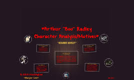 boo radley character analysis motives by roxanne hensley on prezi