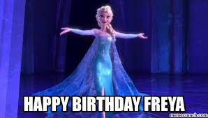 Frozen Birthday Meme - birthday freya