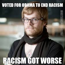 for obama to end racism racism got worse