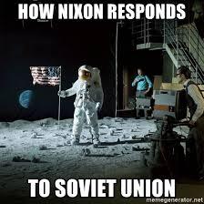 Moon Meme - how nixon responds to soviet union fake moon landing meme generator