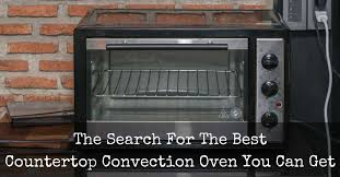 Can Toaster Oven Be Used For Baking Best Countertop Convection Oven Reviews 2017 Top 5 Recommended