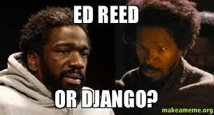 Django Meme - ed reed or django make a meme