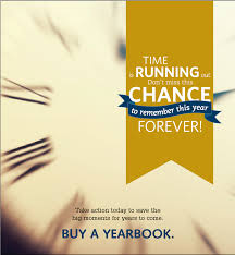 buy a yearbook your yearbook is finished now make some