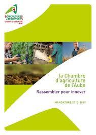 chambres d agriculture calaméo la chambre d agriculture de l aube rassembler pour innover