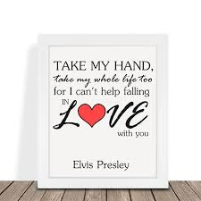 Valentine Day Gifts For Wife Elvis Presley Take My Hand Love Song Print Gift Gift For Him Her