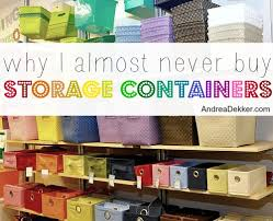 why i almost never buy storage containers andrea dekker