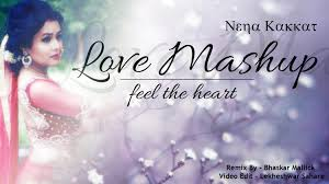 love mashup feel the heart remix neha kakkar youtube