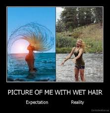 Expectation Vs Reality Meme - me with wet hair expectation vs reality