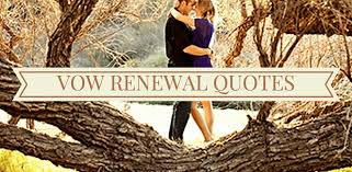 vow renewal wording awesome vow renewal quotes