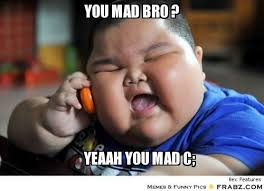 Baby You Still Mad Meme - baby you mad meme you best of the funny meme
