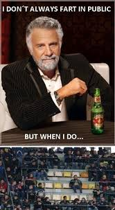 The Most Interesting Man Meme - the most interesting man in the world fart memes funny