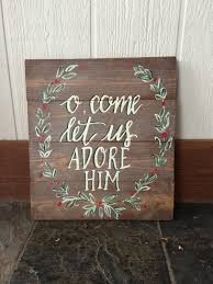 o come let us adore him wooden sign christmas etsy