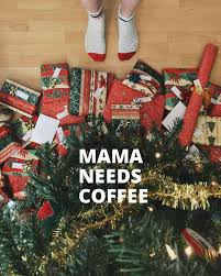 quotes about christmas and coffee mama needs coffee