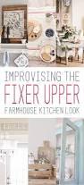 the fixer upper farmhouse kitchen look farmhouse kitchens