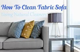 How To Clean Fabric Sofa Using Natural Cleaners Life Hacks