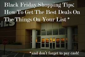 black friday shopping tips black friday shopping tips how to get the best deals on the