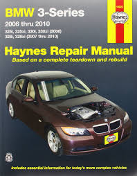 bmw 3 series automotive repair manual 2006 2010 haynes
