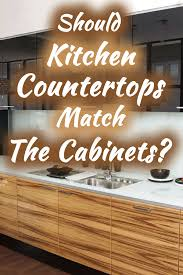 should countertops match floor or cabinets should kitchen countertops match the cabinets home decor