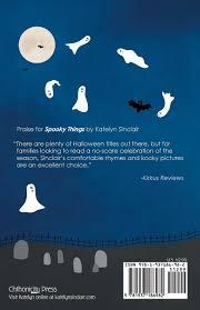 amazon com spooky things 9781937186982 katelyn sinclair books