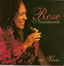 Rose Nascimento - Ao Vivo 2003