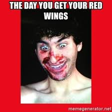 Red Wings Meme - the day you get your red wings marcusandronicus meme generator
