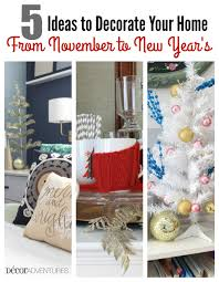 decorating your new home five ideas to decorate your home for the holidays decor adventures