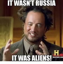 Aliens Meme Image - it wasn t russia ih it was aliens historyco aliens meme on me me