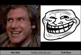 han solo totally looks like troll face totally looks like