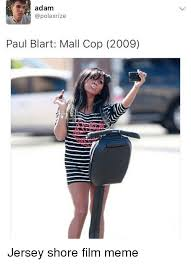 Jersey Shore Meme - adam paul blart mall cop 2009 jersey shore film meme meme on me me