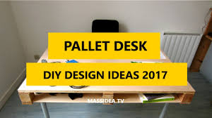 50 awesome diy pallet desk ideas designs 2017 youtube