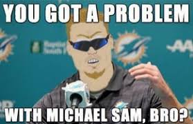 Michael Sam Memes - nfl power rankings walterfootball com