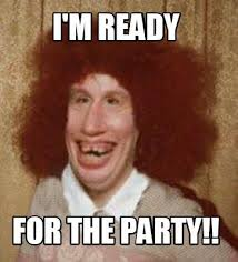 Meme Photo Maker - meme maker i m ready for the party meme maker birthday
