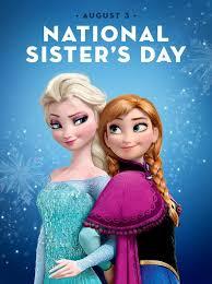 august 3 national sister u0027s anna frozen elsa anna disney