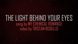 Long As I Can See The Light Chords My Chemical Romance The Light Behind Your Eyes Lyric Video