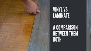 is vinyl flooring better than laminate vinyl vs laminate a comparison between them both