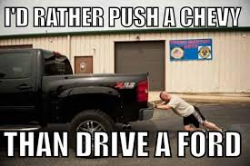 Ford Vs Chevy Meme - 12 funny ford memes that are sure to piss off a ford owner