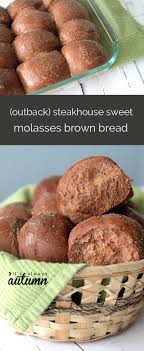 steakhouse sweet brown molasses bread recipe just like outback