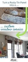 How To Make Window Cornice We Made A Repurposed Cornice Board From Old Rusty Tin Panels