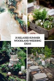 35 relaxed summer woodland wedding ideas weddingomania weddbook