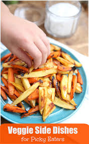 veggie side dishes for picky eaters veggie side dishes picky