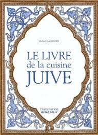 cuisine juif le livre de la cuisine juive livre de roden