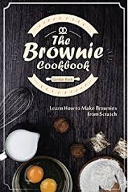 Brownies By Hervé Cuisine Http The Brownie Book Thousands Of Ways To America S