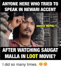 Accent Meme - anyone here who tried to speak in newari accent meme nepal after