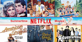 the best summertime movies on netflix to record u0026 save now