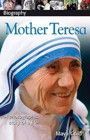 biography for mother mother teresa by maya gold