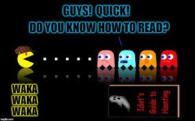 Pacman Meme - pac man ghost hunter meme generator imgflip