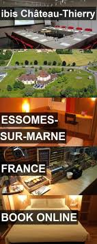 hotel in essomes sur marne ibis chateau thierry thierry court création